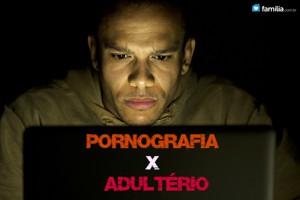 Homens casados - Seu hábito da pornografia é um hábito de adultério
