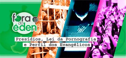 Presídios, lei da Pornografia, Perfil dos Evangélicos
