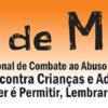 """Divulgadas peças da campanha do """"18 de maio – Dia Nacional de Enfrentamento ao Abuso e à Exploração Sexual de Criancas e Adolescentes"""""""