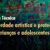 PFDC envia a ministros da Cultura e da Justiça nota técnica sobre liberdade artística e proteção de crianças e adolescentes
